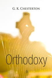 Orthodoxy ebook by G. Chesterton