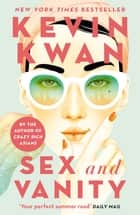 Sex and Vanity ebook by Kevin Kwan