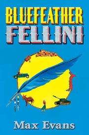 Bluefeather Fellini ebook by Max Evans