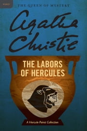 The Labours of Hercules - Hercule Poirot Investigates ebook by Agatha Christie