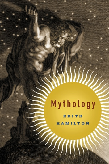 Mythology ebook by Edith Hamilton,Aphrodite Trust,Apollo Trust