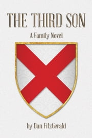The Third Son - A Family Novel ebook by Dan FitzGerald