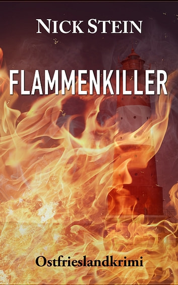 Flammenkiller ebook by Nick Stein