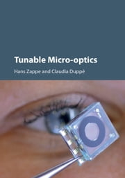 Tunable Micro-optics ebook by Hans Zappe,Claudia Duppé