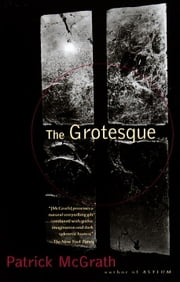 The Grotesque ebook by Patrick McGrath