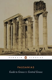 Guide to Greece - Central Greece ebook by Pausanias