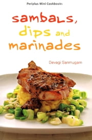 Sambals, Dips and Marinades ebook by Devagi Sanmugam