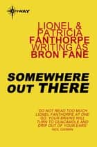 Somewhere Out There ebook by Bron Fane, Lionel Fanthorpe, Patricia Fanthorpe