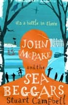 John McPake and the Sea Beggars ebook by Stuart Campbell