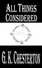 All Things Considered ebook by G. K. Chesterton