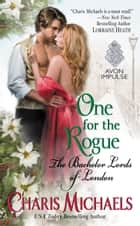 One for the Rogue - The Bachelor Lords of London ebook by