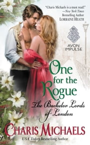 One for the Rogue - The Bachelor Lords of London ebook by Charis Michaels