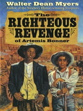 The Righteous Revenge of Artemis Bonner ebook by Walter Dean Myers