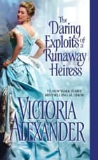 The Daring Exploits of a Runaway Heiress ebooks by Victoria Alexander