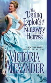 The Daring Exploits of a Runaway Heiress ebook by Victoria Alexander