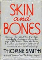 Skin and Bones ebook by Thorne Smith