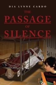 THE PASSAGE OF SILENCE ebook by Dia Lynne Cardo