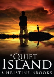 A Quiet Island ebook by Christine Brooks