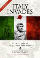 Italy Invades ebook by Christopher Kelly, Stuart Laycock