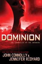 Dominion ebook by John Connolly,Jennifer Ridyard