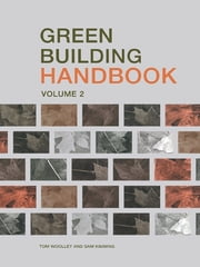 Green Building Handbook: Volume 2 - A Guide to Building Products and their Impact on the Environment ebook by Tom Woolley,Sam Kimmins