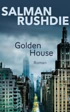 Golden House ebook by Salman Rushdie, Sabine Herting