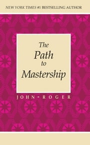 The Path to Mastership ebook by John-Roger