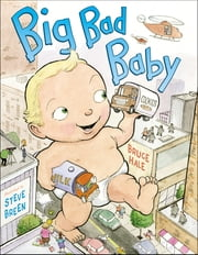 Big Bad Baby ebook by Bruce Hale,Steve Breen