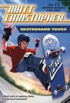 Skateboard Tough ebook by Matt Christopher