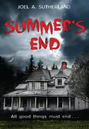 Summer's End ebook by Joel A Sutherland