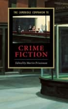 The Cambridge Companion to Crime Fiction ebook by Martin Priestman