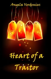 Heart of a Traitor ebook by Angela Verdenius