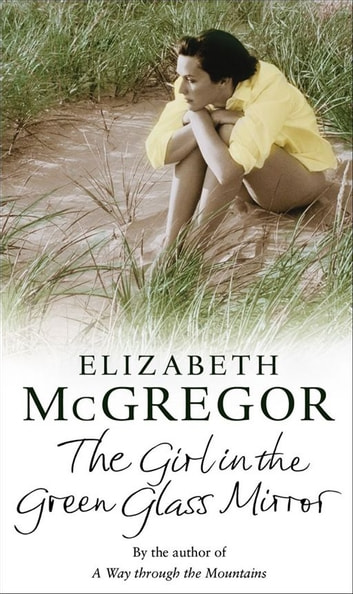 The Girl In The Green Glass Mirror ebook by Elizabeth McGregor