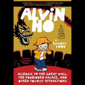 Alvin Ho: Allergic to the Great Wall, the Forbidden Palace, and Other Tourist Attractions audiobook by Lenore Look