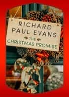 The Christmas Promise ebook by Richard Paul Evans