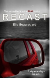 RECAST (Shift Series #2) ebook by Elle Beauregard
