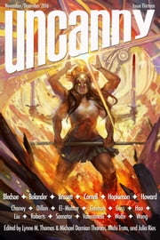 Uncanny Magazine Issue 13 - November/December 2016 ebook by Lynne M. Thomas, Michael Damian Thomas, Neil Gaiman,...