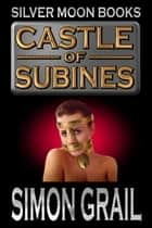 Castle of Subines ebook by Simon Grail