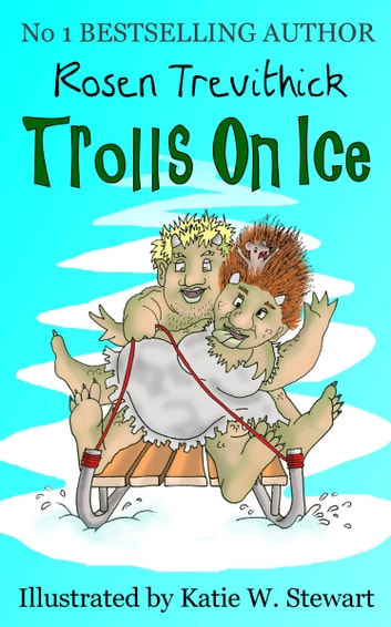 Trolls on Ice (Smelly Trolls : Book 3) ebook by Rosen Trevithick
