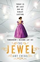 The Lone City 1: The Jewel ebook by Amy Ewing