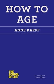 How to Age ebook by Anne Karpf