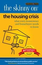 The Skinny on the Housing Crisis ebook by Jim Randel