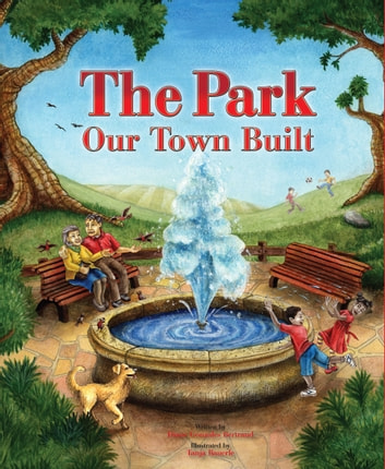 The Park Our Town Built ebook by Diane Gonzales Bertrand