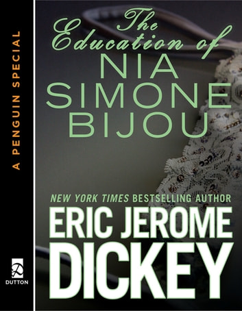 The Education of Nia Simone Bijou ebook by Eric Jerome Dickey