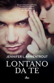 Lontano da te - Wicked 1 ebook by Jennifer L. Armentrout, J. Lynn