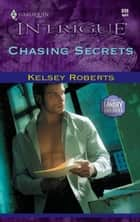 Chasing Secrets ebook by Kelsey Roberts