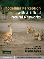 Modelling Perception with Artificial Neural Networks ebook by Colin R. Tosh,Graeme D. Ruxton