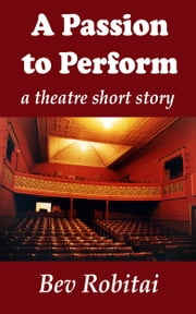 A Passion to Perform ebook by Bev Robitai