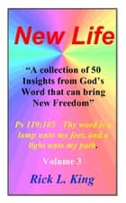 New Life Volume 3 ebook by Rick King