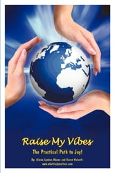 Raise My Vibes: The Practical Path to Joy ebook by Karen Halseth